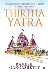 Thirtha Yatra: A Guide to Holy Temples and Thirtha Kshetras in India
