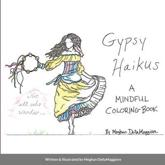 Gypsy Haikus: A Mindful Coloring Book: Not All Who Wander... - DellaMaggiore, Meghan