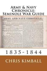Army & Navy Chronicle - 1835 to 1844 - Seminole War Guide