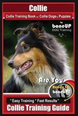 Collie Collie Training Book for Collie Dogs & Puppies by Boneup Dog Training