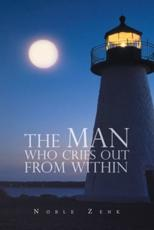 The Man Who Cries out from Within