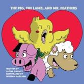The Pig, The Lamb, and Mr. Feathers