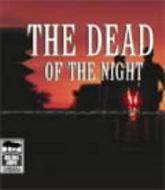 The Dead of the Night. Unabridged