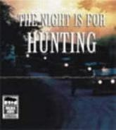 The Night Is for Hunting. Unabridged