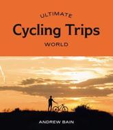 Ultimate Cycling Trips. World