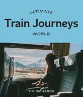 Ultimate Train Journeys: World