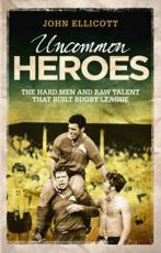Uncommon heroes of the rugby league