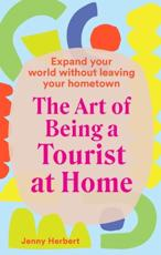 Art of Being a Tourist at Home