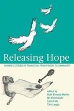 Releasing Hope: Stories of Transition from Prison to Community