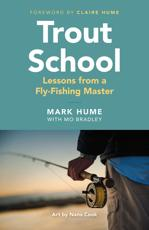 Trout School - Mark Hume, Mo Bradley (co-author)