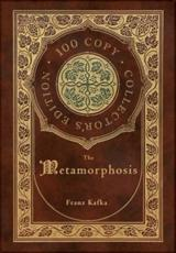 The Metamorphosis (100 Copy Collector's Edition)