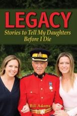 Legacy: Stories to Tell My Daughters Before I Die