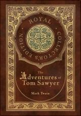 The Adventures of Tom Sawyer (Royal Collector's Edition) (Case Laminate Hardcover With Jacket)