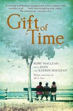 GIFT OF TIME: A Family Diary of Cancer