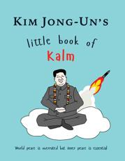 Kim Jong Un's Little Book of Kalm
