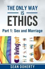 The Only Way is Ethics -  Part 1: Sex and Marriage