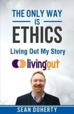 The Only Way is Ethics - Living Out My Story