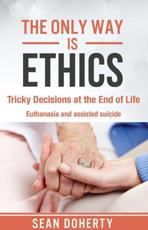 The Only Way Is Ethics: Tricky Decisions at the End of Life