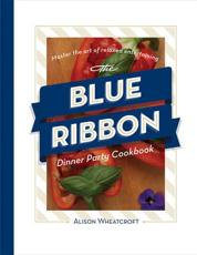 The Blue Ribbon Dinner Party Cookbook