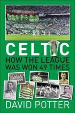 Celtic FC - How The League Was Won - 49 Times