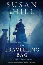 The Travelling Bag and Other Ghostly Stories