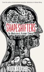 Shapeshifters: On Human Life & Change