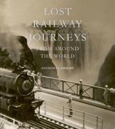 Lost Railway Journeys from Around the World