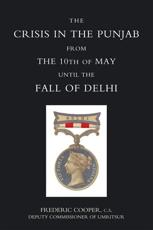 The Crisis in the Punjab from the 10th of May Until the Fall of Delhi (1857)