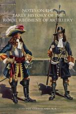 Notes on the Early History of the Royal Regiment of Artillery