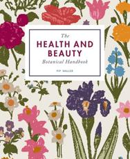 The Health and Beauty Botanical Handbook