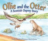 Ollie and the Otter: A Scottish Osprey Story