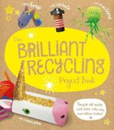The Brilliant Recycling Project Book