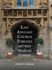 East Anglian Church Porches and Their Medieval Context