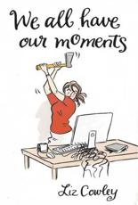 We All Have Our Moments