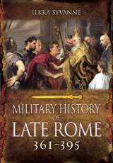 Military History of Late Rome AD 361-395