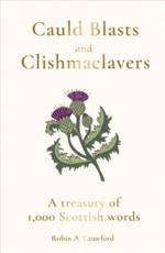 Cauld Blasts and Clishmaclavers