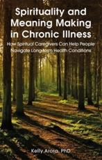 Spirituality and Meaning Making in Chronic Illness