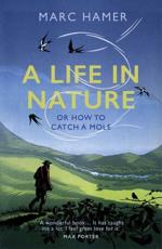 A Life in Nature, or, How to Catch a Mole