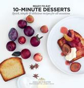 Ready-to-Eat 10-Minute Desserts