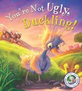 You're Not Ugly, Duckling!
