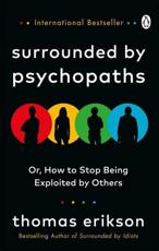 Surrounded by Psychopaths, or, How to Stop Being Exploited by Others