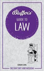 The Bluffer's Guide to Law