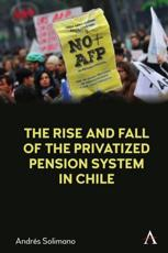 A History of the Privatized Pension System in Chile