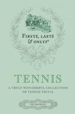 Firsts, Lasts & Onlys: Tennis