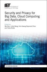 Security and Privacy for Big Data, Cloud Computing and Applications
