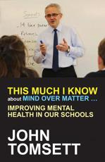 This Much I Know About Mind Over Matter ... Improving Mental Health in Our Schools
