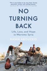 No Turning Back: Life, Loss and Hope in Wartime Syria