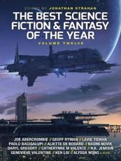 The Best Science Fiction and Fantasy of the Year. Volume 12