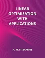 Linear Optimisation With Applications