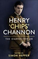 The Diaries of Chips Channon. Volume 1